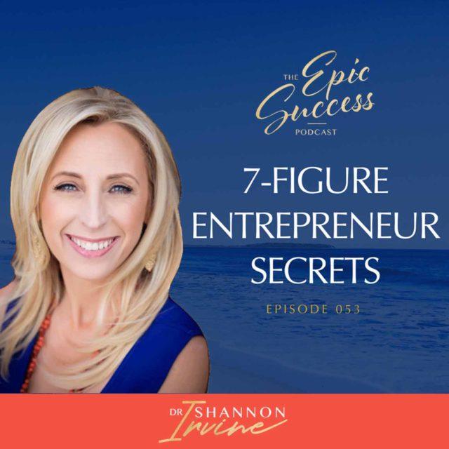 7-Figure Entrepreneur Secrets with Dr. Shannon Irvine
