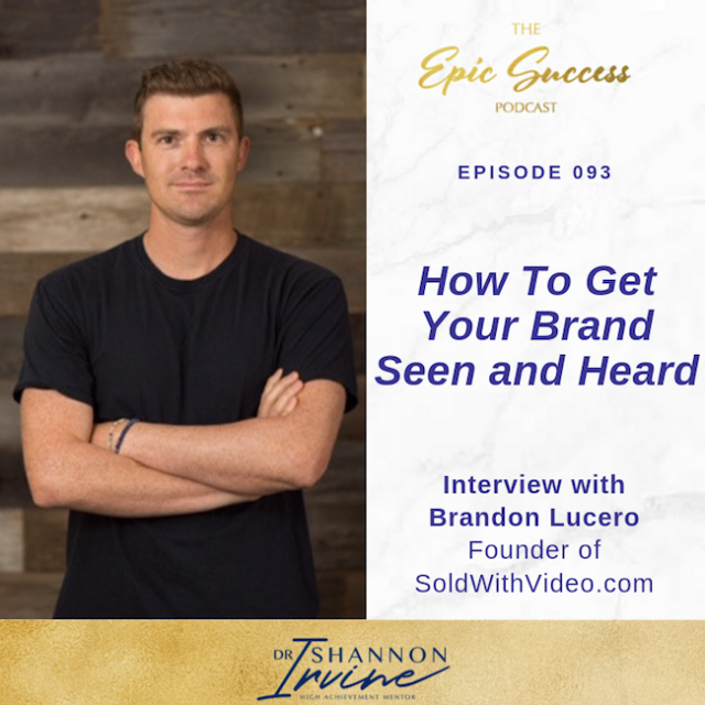 How To Get Your Brand Seen and Heard: Interview with Brandon Lucero Founder of SoldWithVideo.com