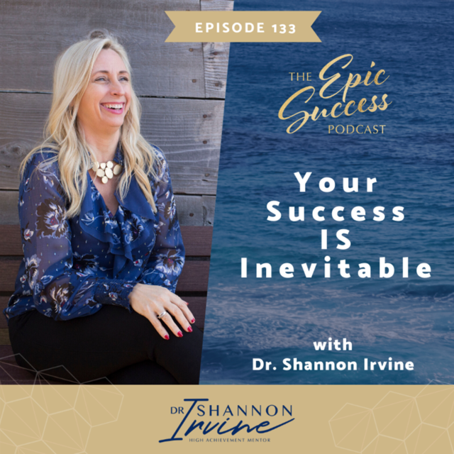 Your Success IS Inevitable with Dr. Shannon Irvine