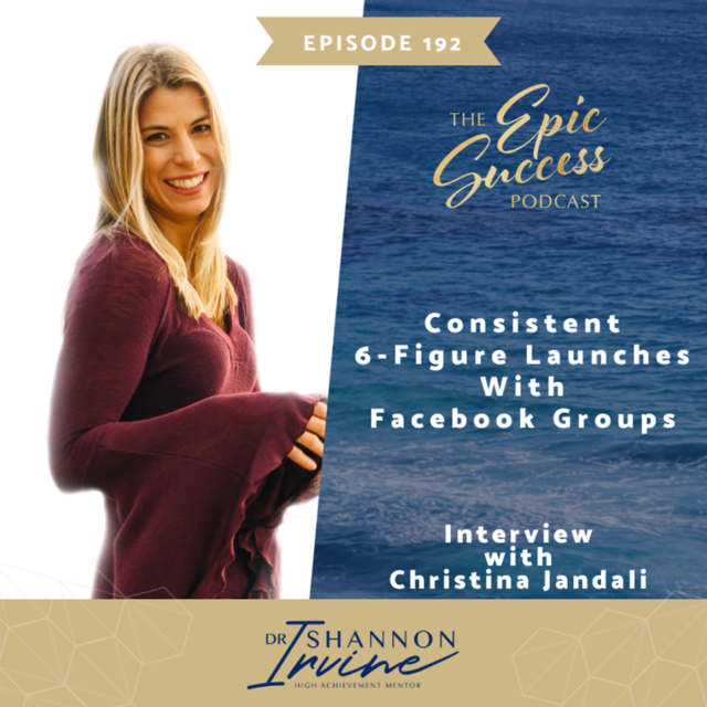 Consistent 6 Figure Launches With Facebook Groups with Christina Jandali